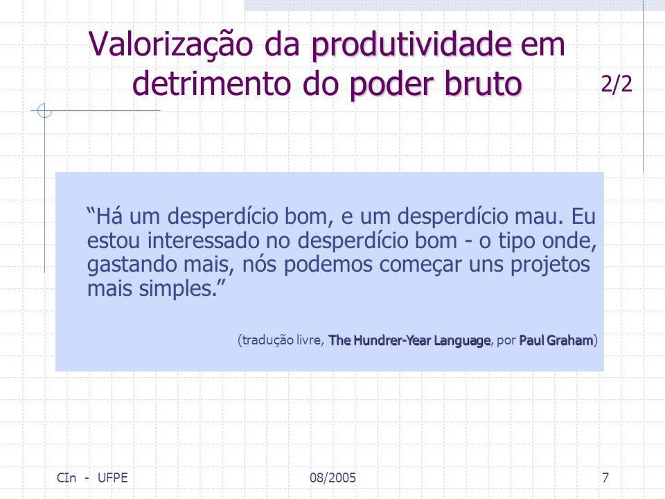 """CIn - UFPE08/20057 2/2 produtividade poder bruto Valorização da produtividade em detrimento do poder bruto """"Há um desperdício bom, e um desperdício ma"""