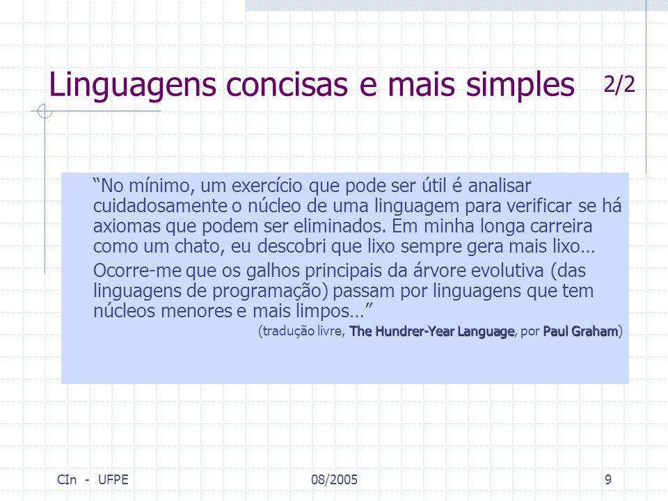 """CIn - UFPE08/20059 """"No mínimo, um exercício que pode ser útil é analisar cuidadosamente o núcleo de uma linguagem para verificar se há axiomas que pod"""