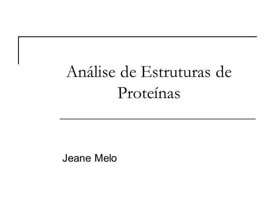 Jeane Melo Predição de Estrutura Secundária Dada uma seqüência de aminoácidos, classificar cada resíduo em classes de elementos de estrutura secundária, por exemplo:  Hélices   Fitas   Coils Abordagens estatísticas (50%-60%) Abordagens envolvendo redes neurais têm se revelado mais eficazes (~80%).