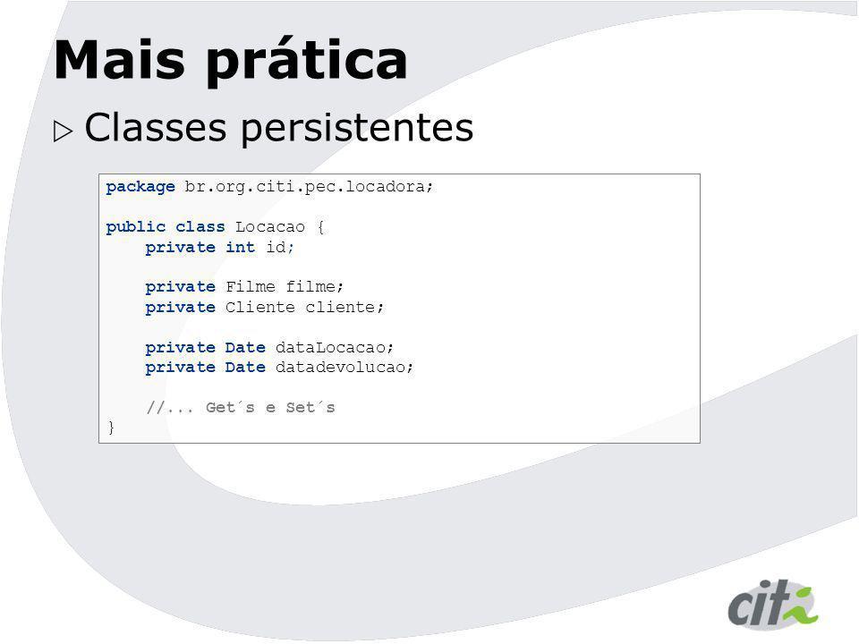 Mais prática package br.org.citi.pec.locadora; public class Locacao { private int id; private Filme filme; private Cliente cliente; private Date dataL