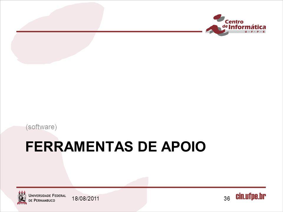 18/08/201136 FERRAMENTAS DE APOIO (software)