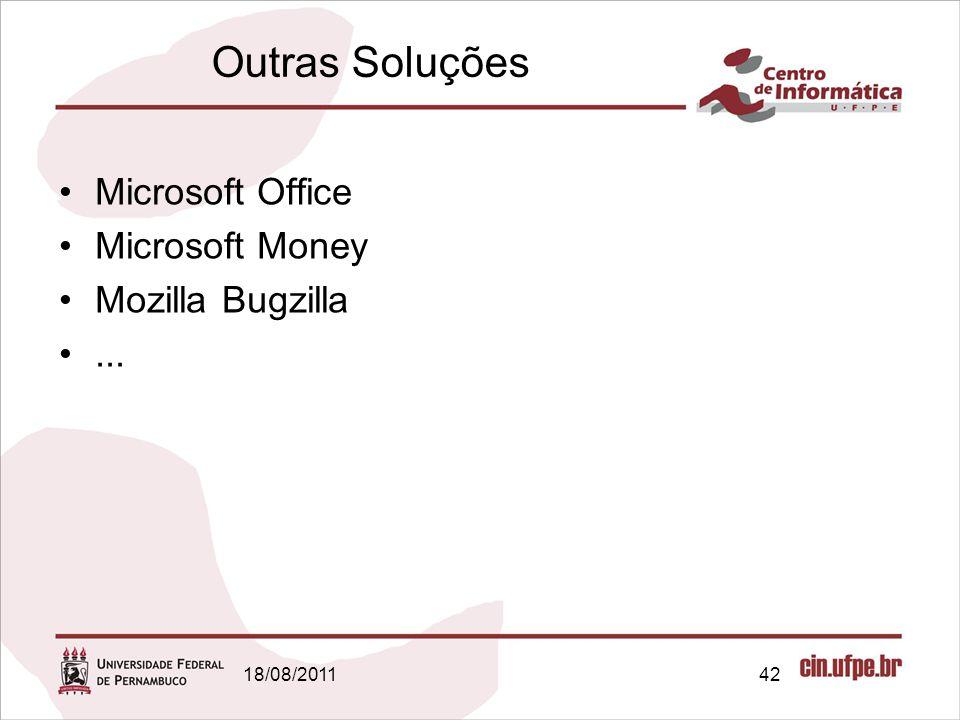 18/08/201142 Outras Soluções Microsoft Office Microsoft Money Mozilla Bugzilla...