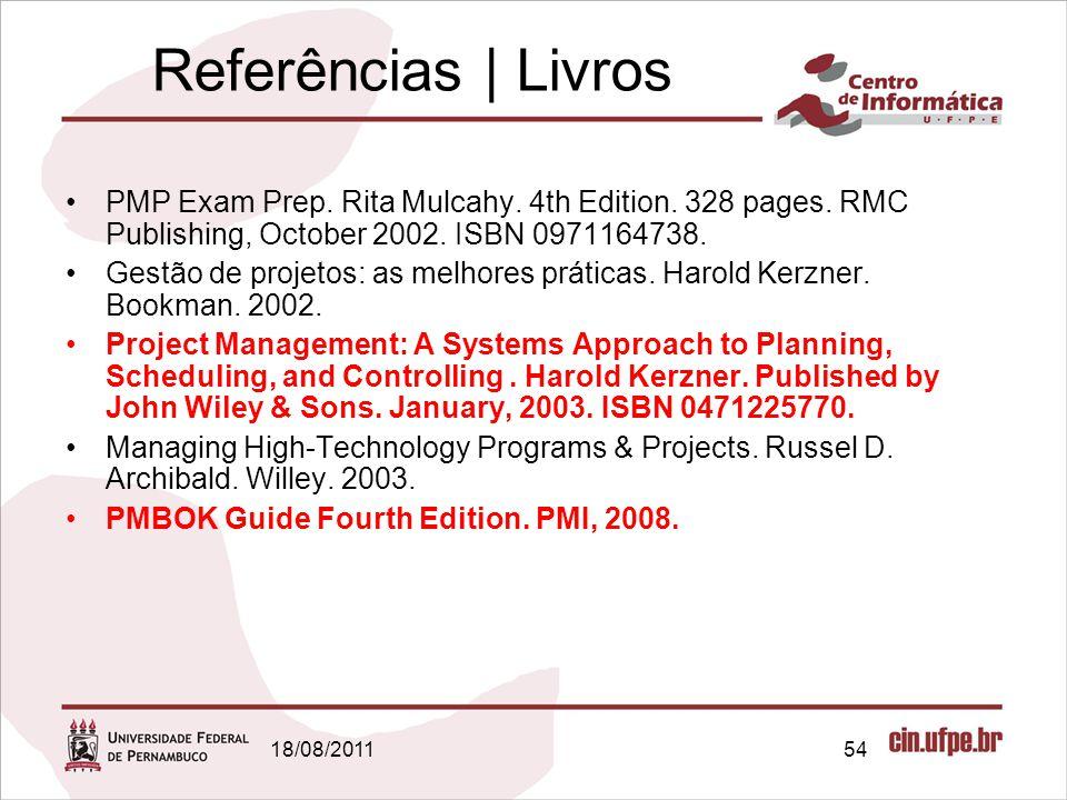 18/08/201154 Referências   Livros PMP Exam Prep.Rita Mulcahy.