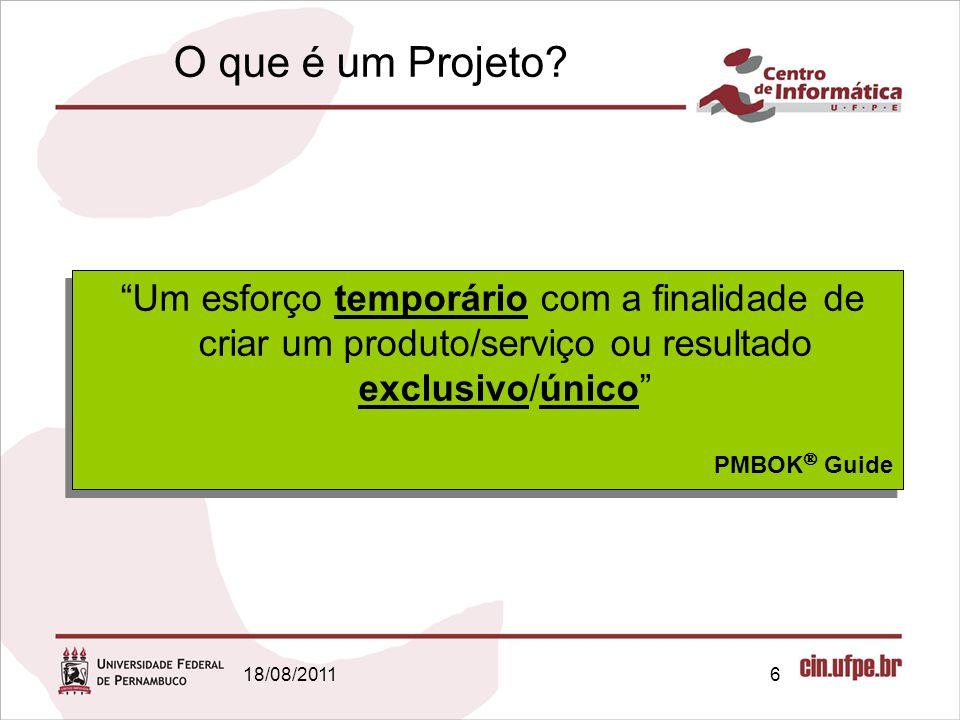 18/08/20116 O que é um Projeto.
