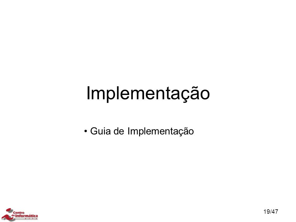 Implementação 19/47 Guia de Implementação
