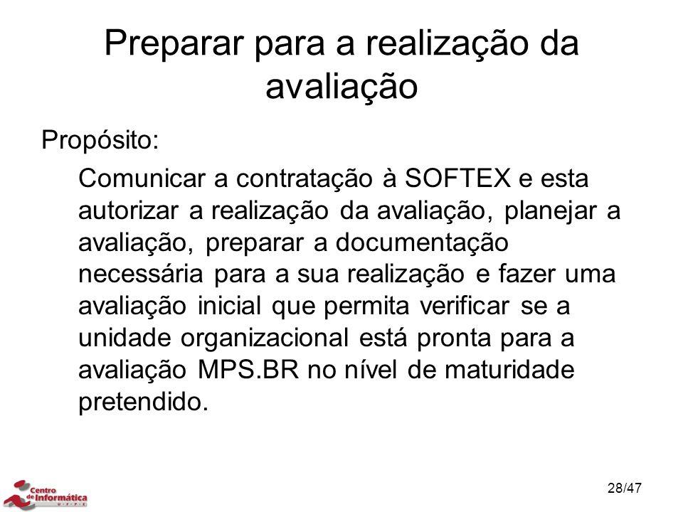 Preparar para a realização da avaliação Propósito: Comunicar a contratação à SOFTEX e esta autorizar a realização da avaliação, planejar a avaliação,
