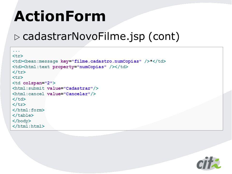 ActionForm  cadastrarNovoFilme.jsp (cont)... *