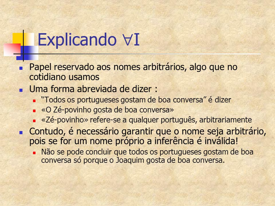 """Explicando  I Papel reservado aos nomes arbitrários, algo que no cotidiano usamos Uma forma abreviada de dizer : """"Todos os portugueses gostam de boa"""
