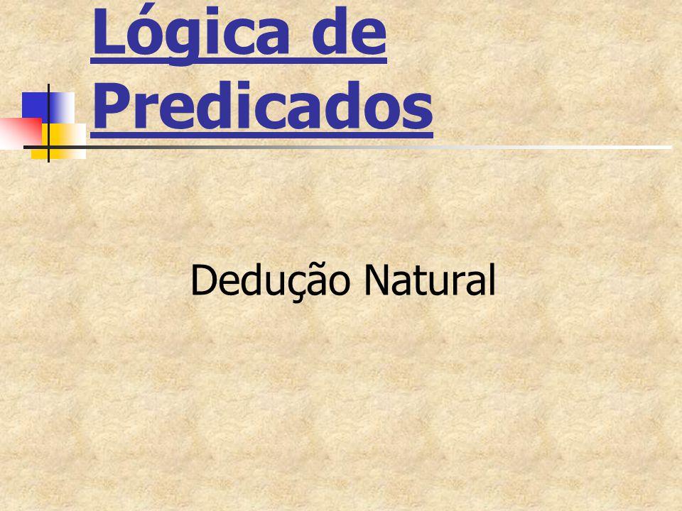 Lógica de Predicados Dedução Natural