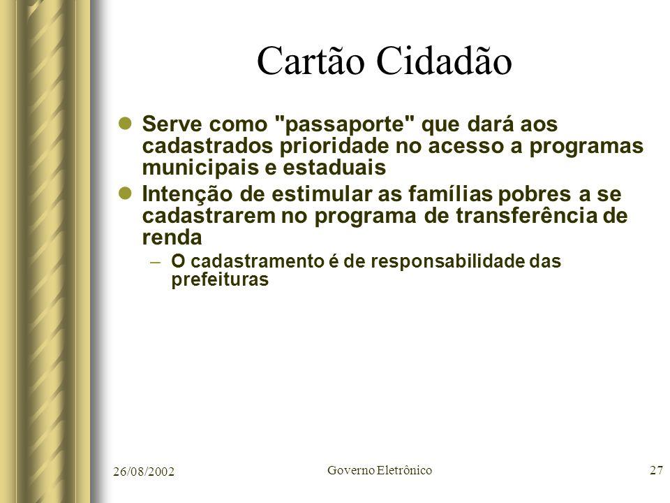26/08/2002 Governo Eletrônico27 Cartão Cidadão Serve como