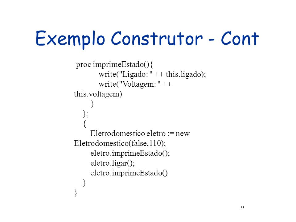 proxRef = Ref0proxRef = Ref1 Pilha Ids … tv.imprimeEstado();//metodo da superclasse tv.imprimeEstadoTv() } EstadoObjTv0 volume=0 Canal=3 in out Map de Objetos tv = Ref0 Ref0 = ObjTv0 mapDefClasse Eletrodomestico = DefClasse{{campos}, {metodos}} Tv = DefClasse{{campos}, {metodos}} ligado = false, voltagem = 220 EstadoObjTv0 volume=20 ligado = false Canal=13 voltagem = 110 ArrayList
