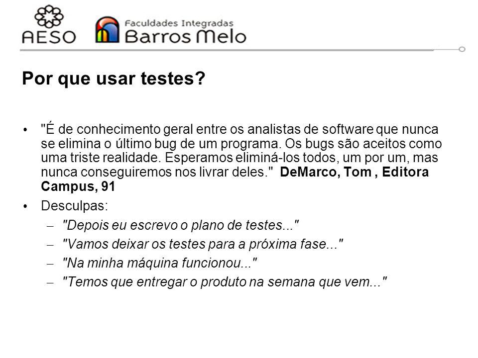 Classe com casos de teste Devem estender da classe junit.framework.TestCase Possui os métodos – setUp() – tearDown() Todos os casos de teste começam com test e não possuem parâmetros.