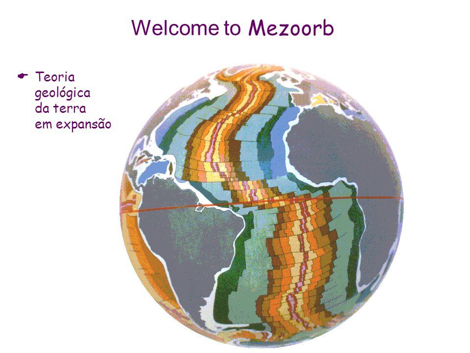Welcome to Mezoorb  Teoria geológica da terra em expansão