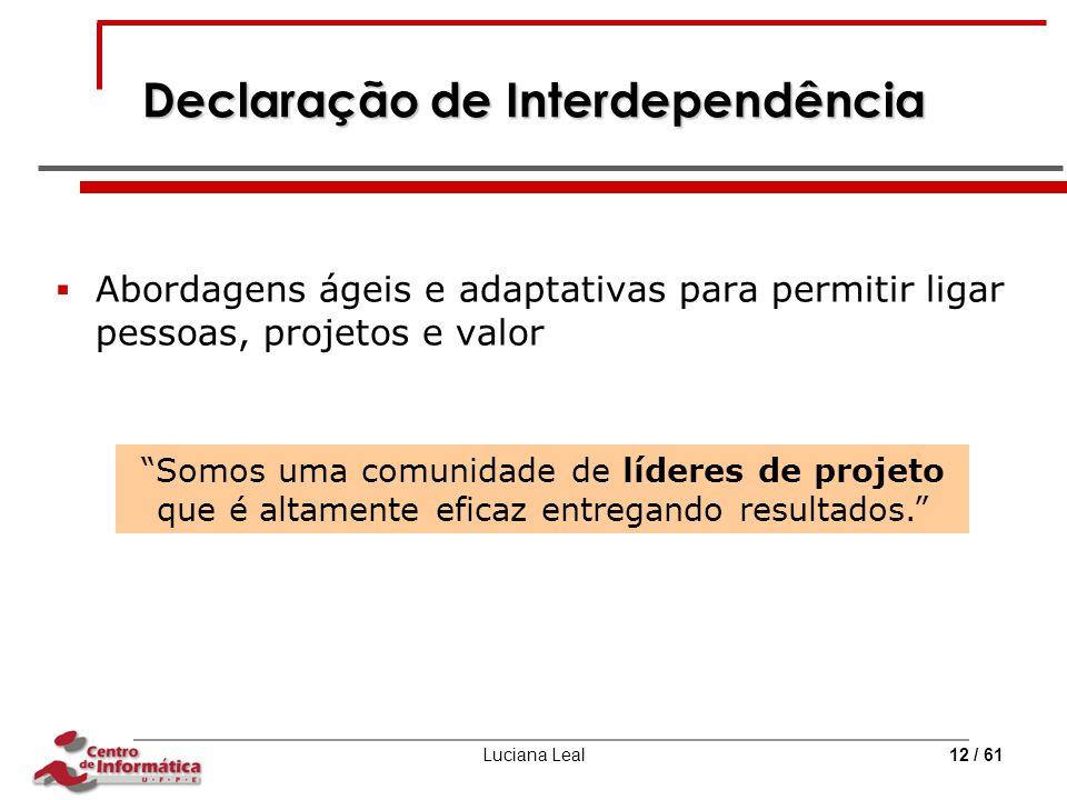 """Luciana Leal12 / 61 Declaração de Interdependência  Abordagens ágeis e adaptativas para permitir ligar pessoas, projetos e valor """"Somos uma comunidad"""
