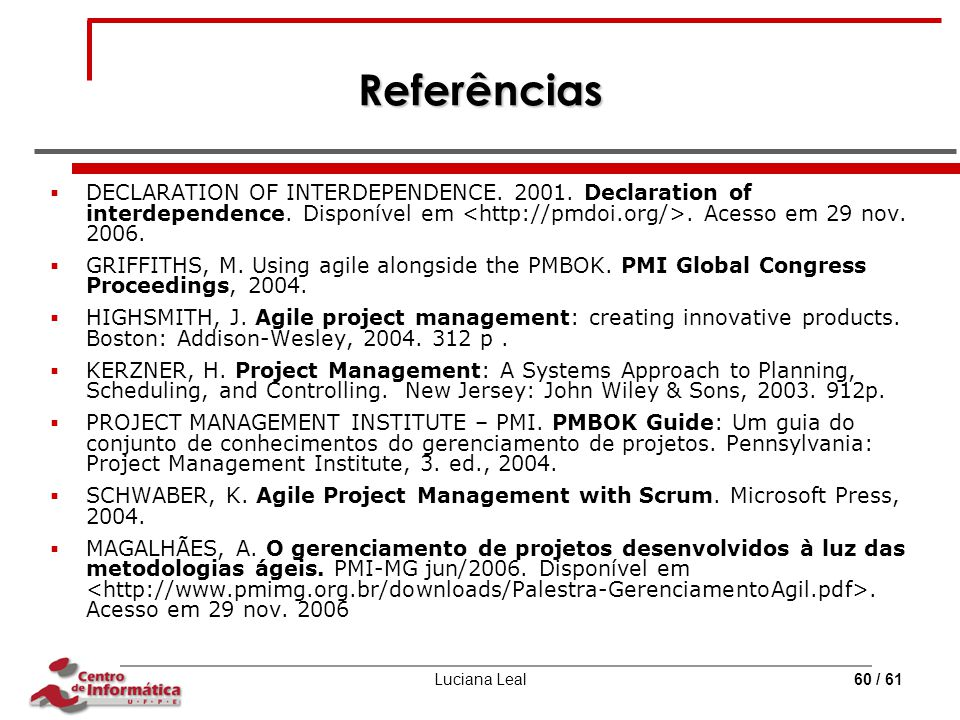 Luciana Leal60 / 61 Referências  DECLARATION OF INTERDEPENDENCE.