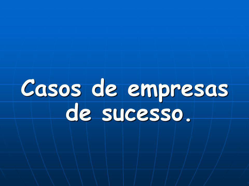 Casos de empresas de sucesso.
