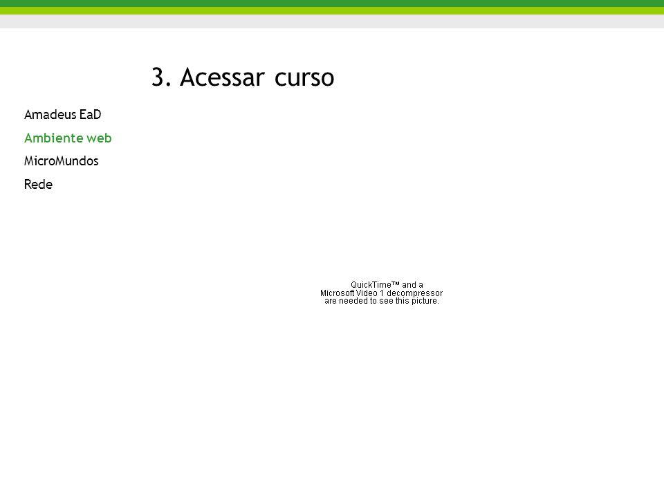 3. Acessar curso Amadeus EaD Ambiente web MicroMundos Rede