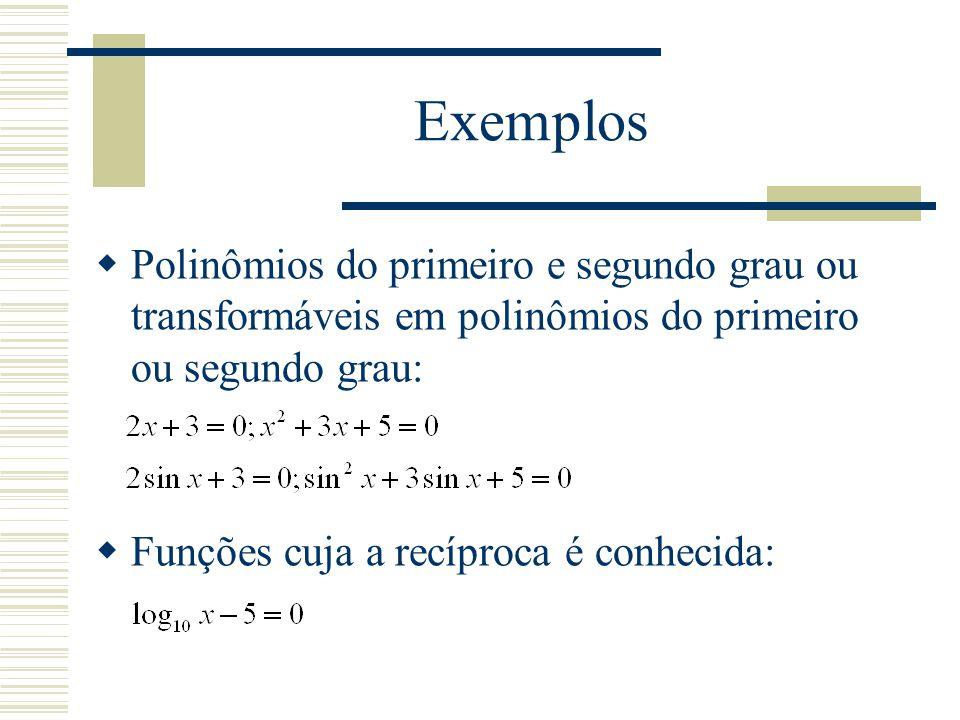 Exemplos  Polinômios do primeiro e segundo grau ou transformáveis em polinômios do primeiro ou segundo grau:  Funções cuja a recíproca é conhecida: