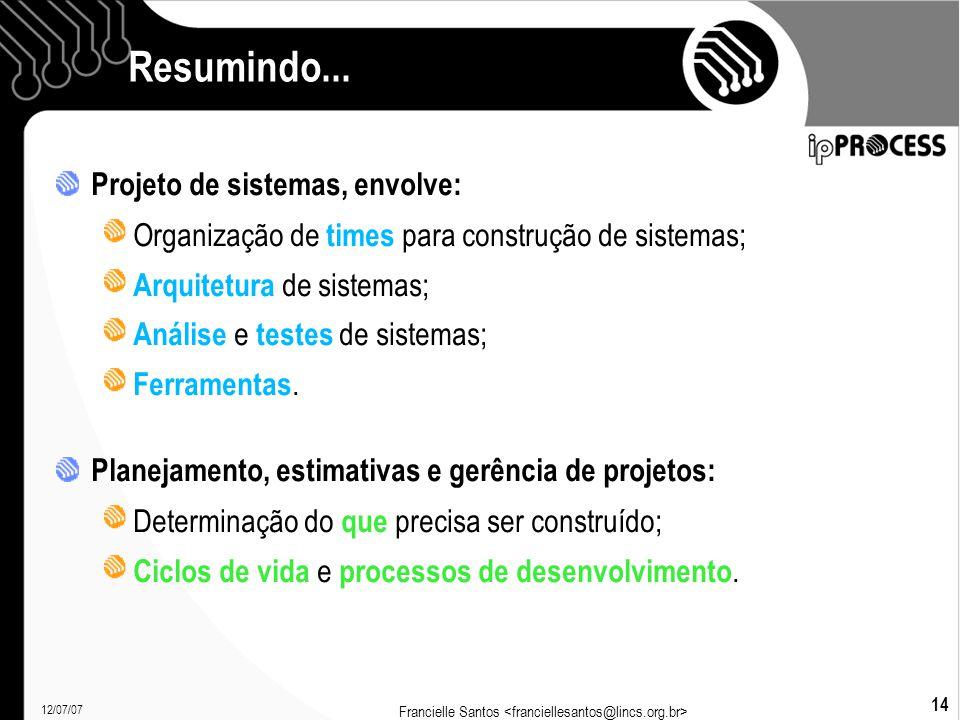 12/07/07 Francielle Santos 14 Resumindo...