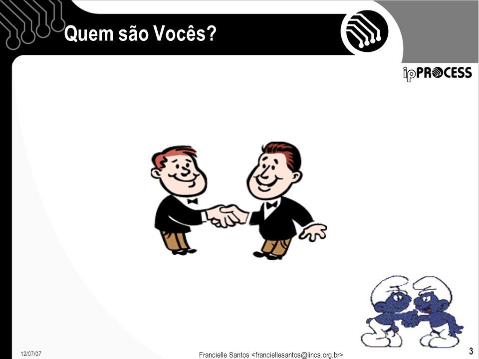 12/07/07 Francielle Santos 64 Por Quem é Feito