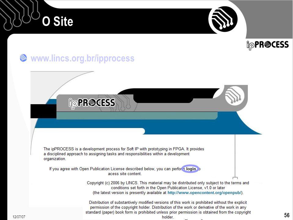 12/07/07 Francielle Santos 56 O Site www.lincs.org.br/ipprocess