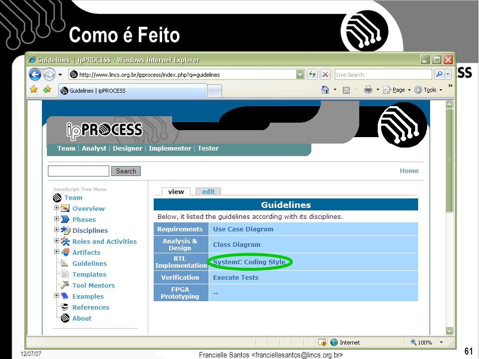 12/07/07 Francielle Santos 61 Como é Feito