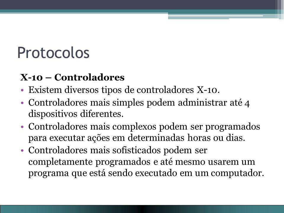 Protocolos X-10 – Controladores Existem diversos tipos de controladores X-10.