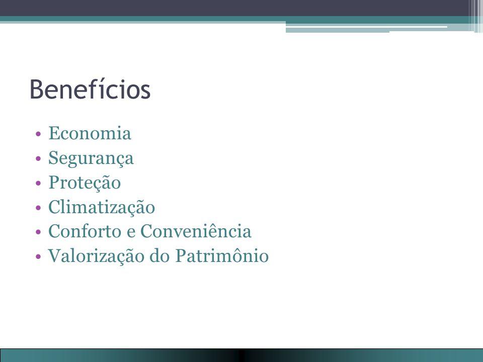 Benefícios Economia Segurança Proteção Climatização Conforto e Conveniência Valorização do Patrimônio
