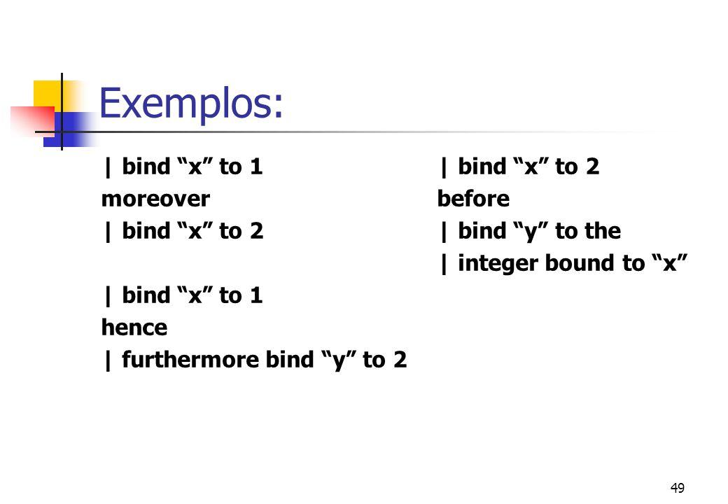"""48 Outros Operadores Declarativos furthermore a -- Executa a ação """"a"""" e produz a união entre os bindings recebidos pela ação os produzidos por """"a"""". x"""