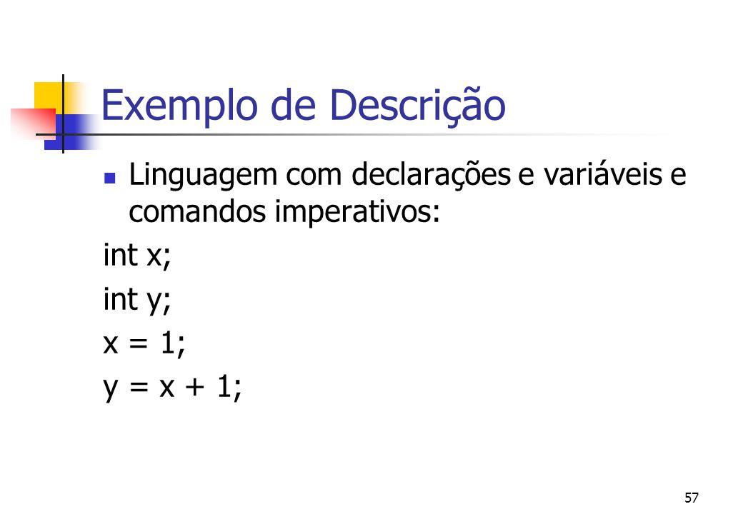 56 Exemplos de Ações | allocate a cell then | | store 10 in the given cell | and then | | store 20 in the given cell | and then | | give the integer stored in the given cell.