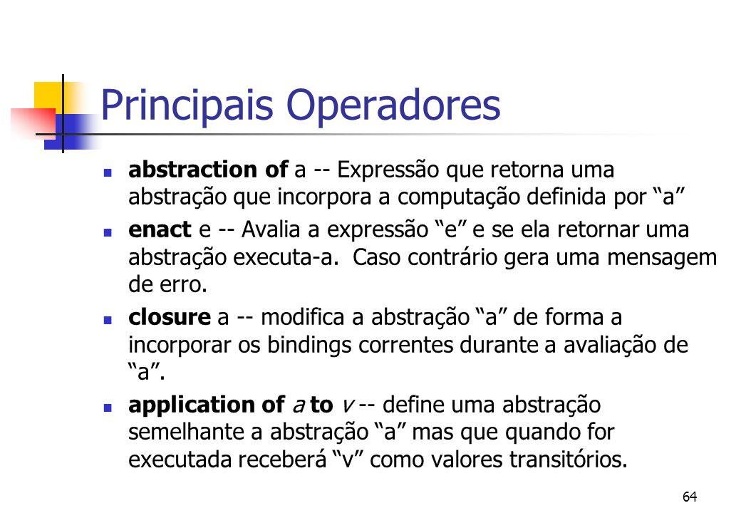 63 Descrição A Faceta Reflexiva define operadores capazes de encapsular ações na forma de abstrações. Utilizada principalmente na modelagem de procedi