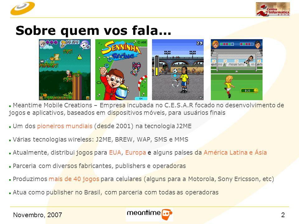 Novembro, 200753 Melhorias no uso de MIDP 2.0 n Outros recursos de jogos do MIDP 2.0 – Usar GameCanvas  Usar tratamento de teclas usando getKeyStates()  Usar back buffer usando getGraphics()  Usar full screen – Adição de som (sugestão MIDI)