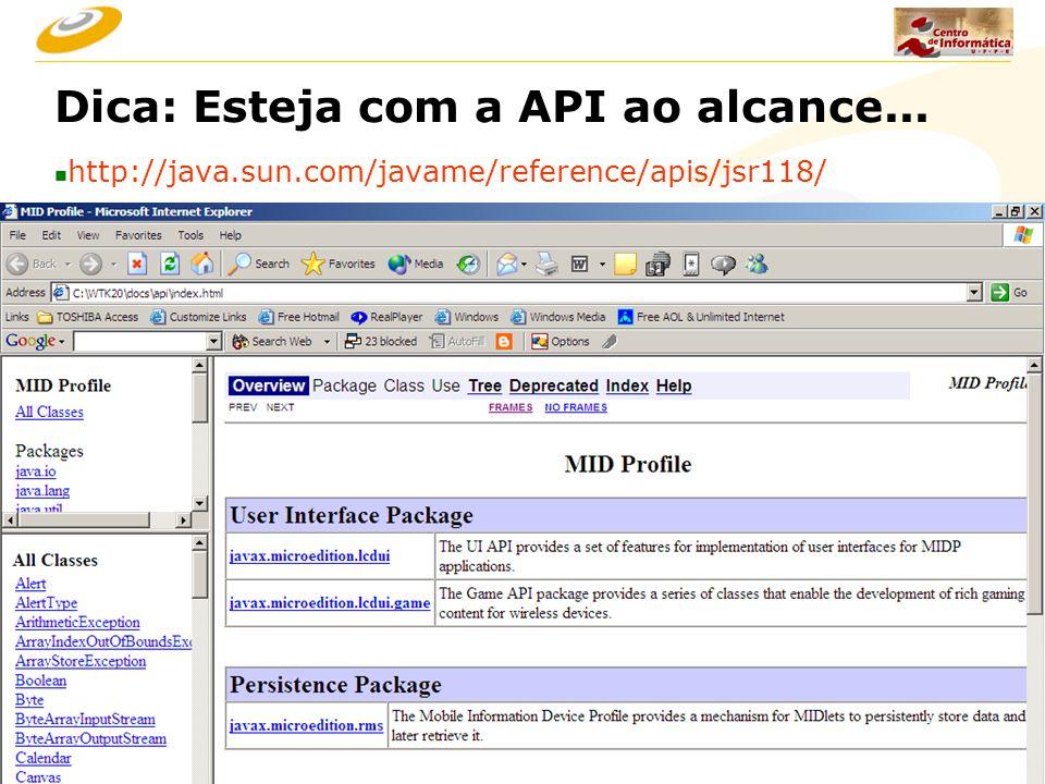 Novembro, 200729 Dica: Esteja com a API ao alcance... n http://java.sun.com/javame/reference/apis/jsr118/