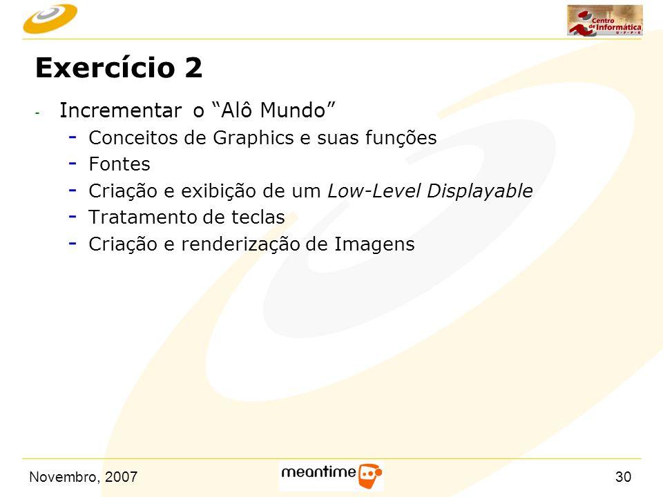 """Novembro, 200730 Exercício 2 - Incrementar o """"Alô Mundo"""" - Conceitos de Graphics e suas funções - Fontes - Criação e exibição de um Low-Level Displaya"""