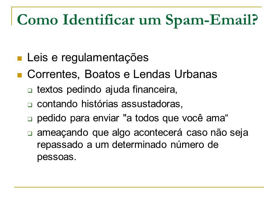 Como Identificar um Spam-Email? Leis e regulamentações Correntes, Boatos e Lendas Urbanas  textos pedindo ajuda financeira,  contando histórias assu