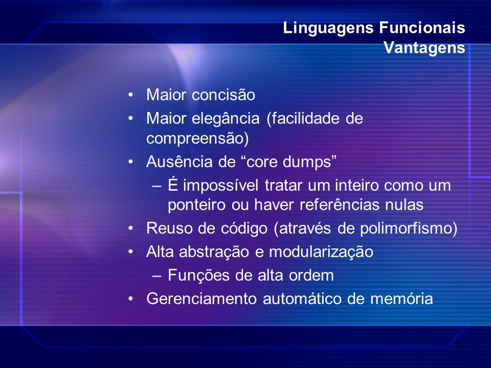 """Linguagens Funcionais Vantagens Maior concisão Maior elegância (facilidade de compreensão) Ausência de """"core dumps"""" –É impossível tratar um inteiro co"""