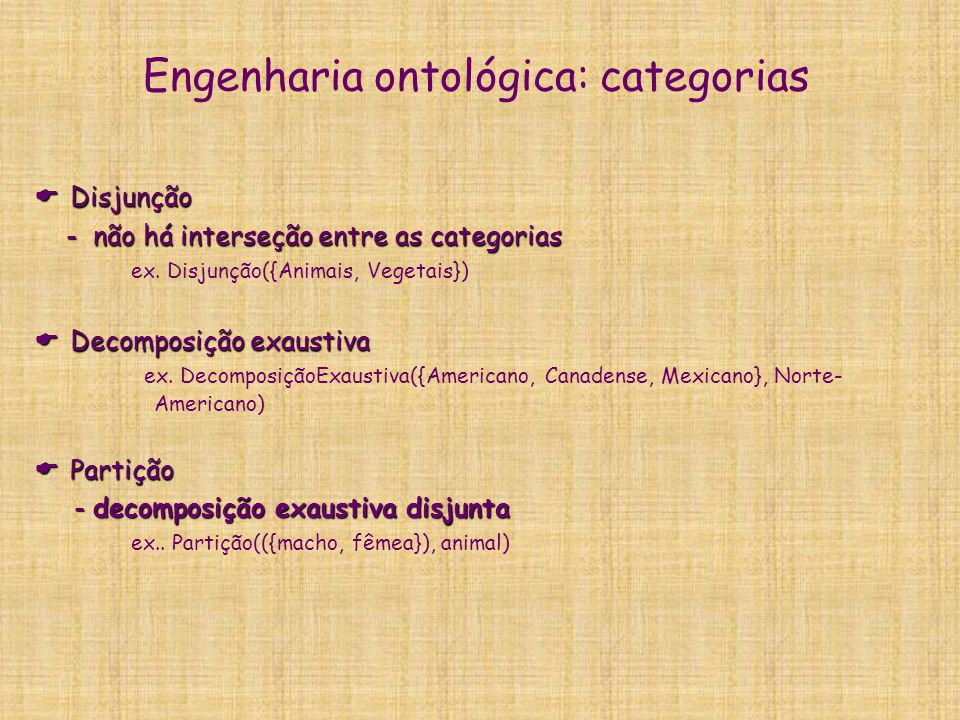 Engenharia ontológica: medidas  Valores atribuídos aos objetos do mundo real: servem para descrever objetos  ex.