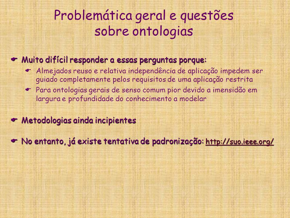 Referências e links  The Description Logic Handbook : Theory, Implementation and Applications  The Description Logic Handbook : Theory, Implementation and Applications Franz Baader, Diego Calvanese, Deborah McGuinness, Daniele Nardi, Peter Patel-Schneider Franz BaaderDiego CalvaneseDeborah McGuinnessDaniele Nardi Peter Patel-Schneider   Ontological Engeneering: a state of the arte Asunción Goméz Peréz   Artificial Intelligence a Modern Approach (2 nd Edition), S.