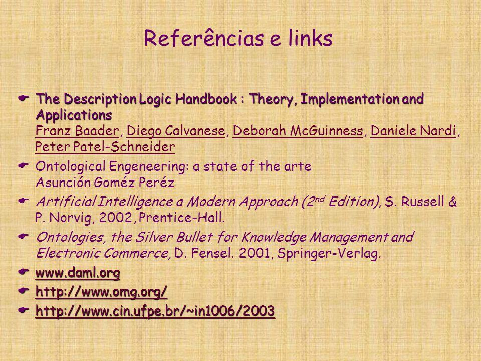 Referências e links  The Description Logic Handbook : Theory, Implementation and Applications  The Description Logic Handbook : Theory, Implementati