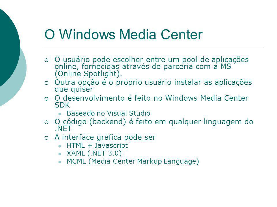 O Windows Media Center  O usuário pode escolher entre um pool de aplicações online, fornecidas através de parceria com a MS (Online Spotlight).  Out