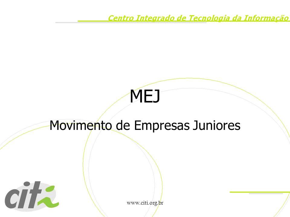 www.citi.org.br Conceito Empresas Juniores são associações civis sem fins lucrativos, formadas e geridas por alunos de graduação dos mais diversos cursos e áreas possíveis.