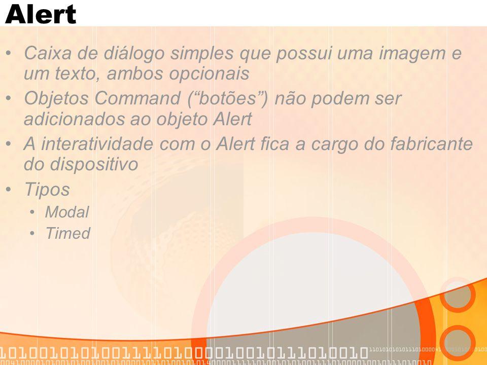 """Alert Caixa de diálogo simples que possui uma imagem e um texto, ambos opcionais Objetos Command (""""botões"""") não podem ser adicionados ao objeto Alert"""