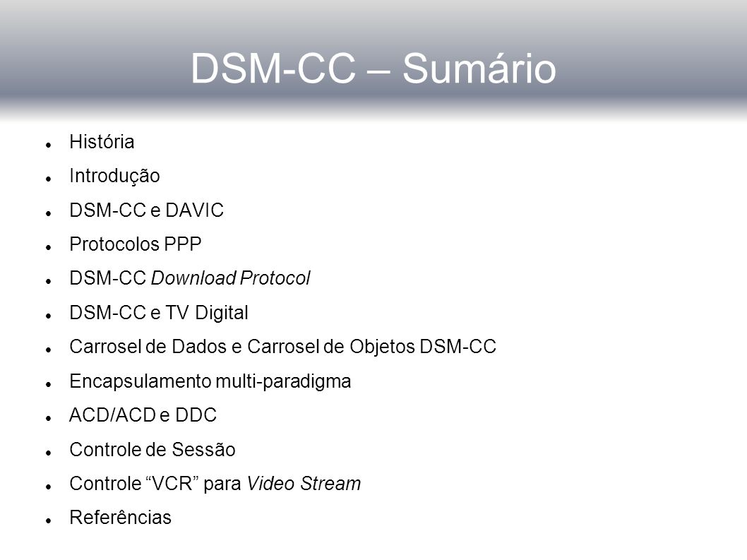 DSM-CC – ACD/ACD ACD/ACD(Application Control Data/Application Communication Data) via canal Broadcast ACD/ACD via canal de Interação