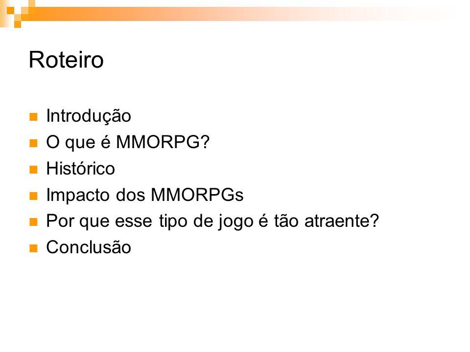 Roteiro Introdução O que é MMORPG.