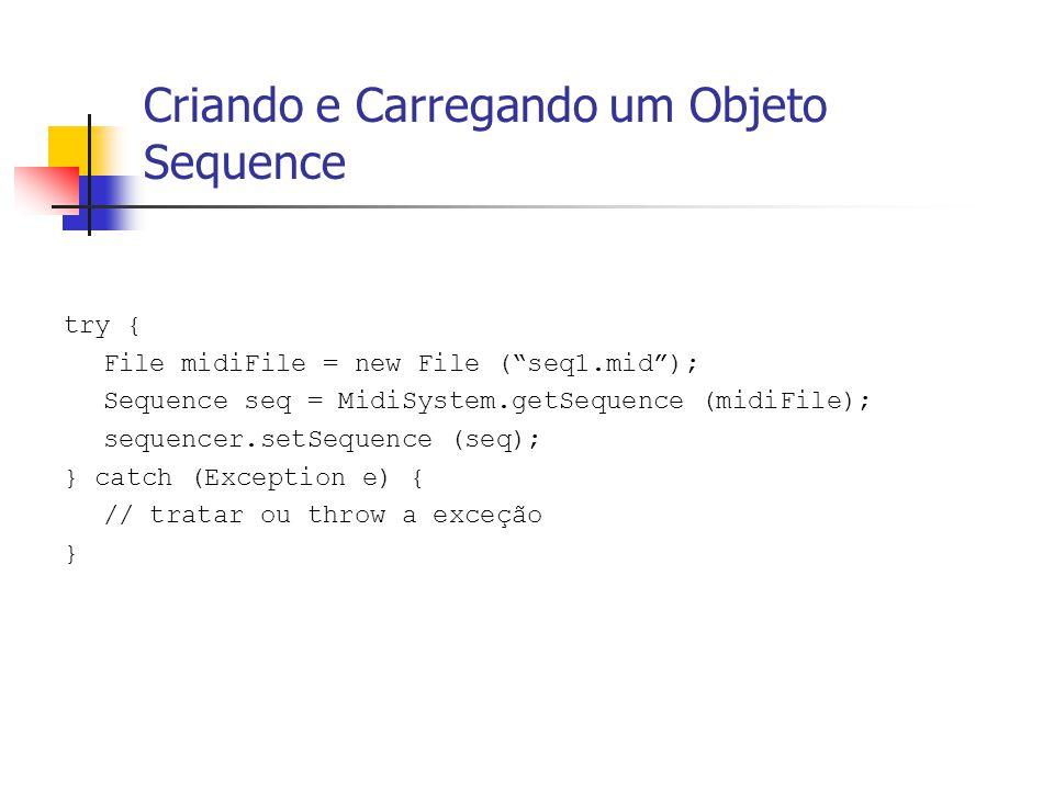 """Criando e Carregando um Objeto Sequence try { File midiFile = new File (""""seq1.mid""""); Sequence seq = MidiSystem.getSequence (midiFile); sequencer.setSe"""