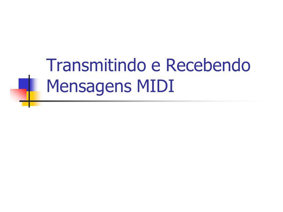 Transmitindo e Recebendo Mensagens MIDI