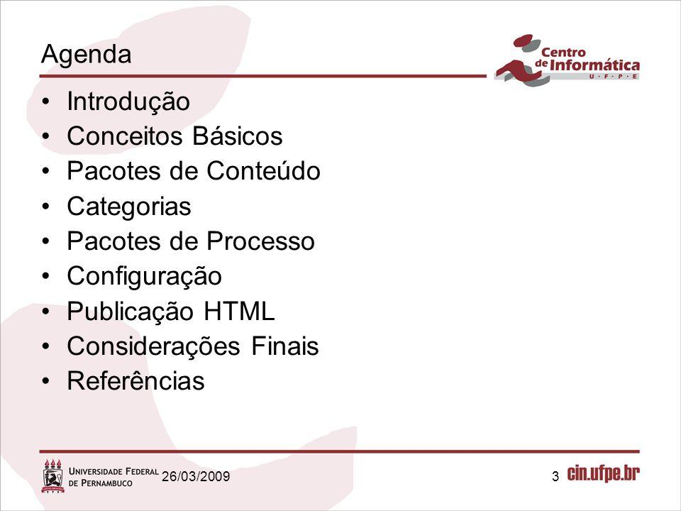 3 Agenda Introdução Conceitos Básicos Pacotes de Conteúdo Categorias Pacotes de Processo Configuração Publicação HTML Considerações Finais Referências