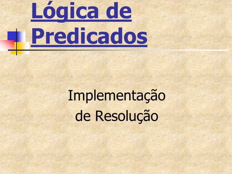 Lógica de Predicados Implementação de Resolução