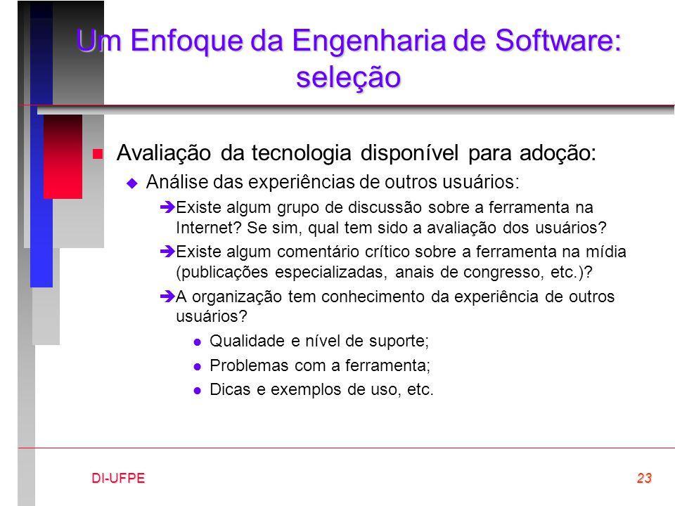 DI-UFPE23 Um Enfoque da Engenharia de Software: seleção n Avaliação da tecnologia disponível para adoção:  Análise das experiências de outros usuário