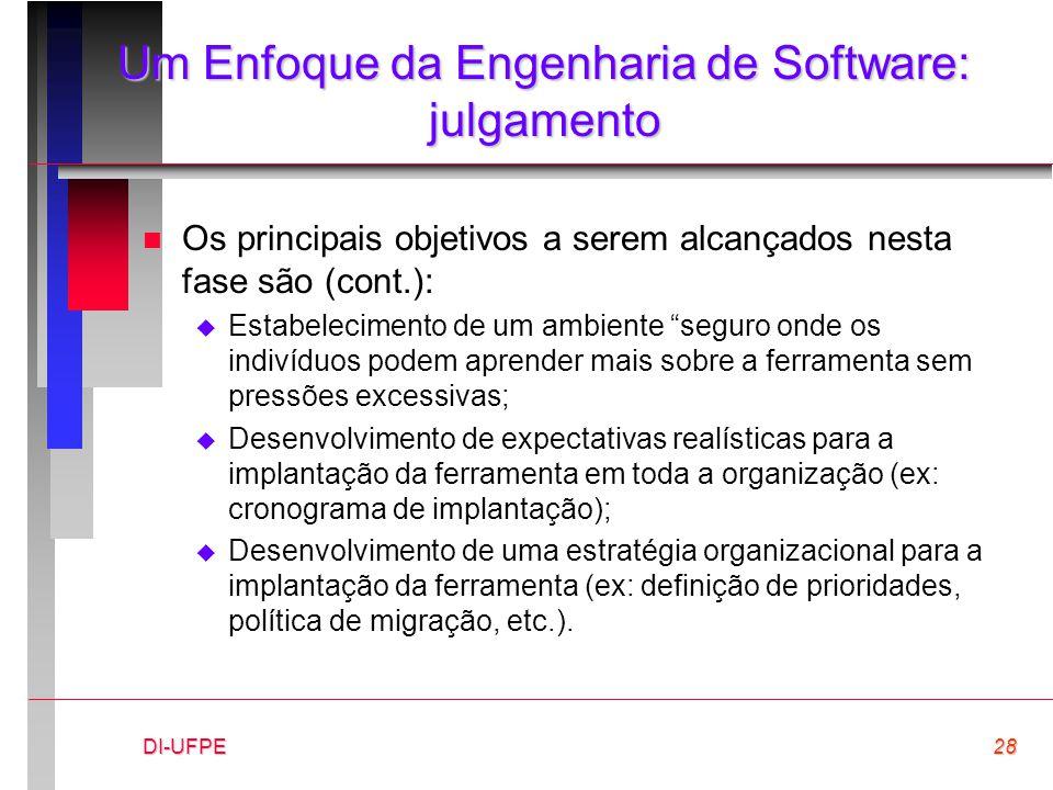 DI-UFPE28 Um Enfoque da Engenharia de Software: julgamento n Os principais objetivos a serem alcançados nesta fase são (cont.):  Estabelecimento de u